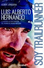 Luis Alberto Hernando nos acompañará el día de la carrera firmando ejemplares de su libro «Soy Trailrunner, la historia de un campeón del mundo de andar por casa»
